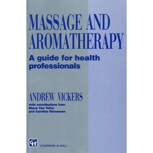 Massage and Aromatherapy: a Guide for Health Professionals