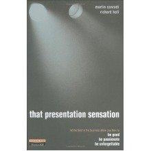 That Presentation Sensation: Be Good, Be Passionate, Be Memorable