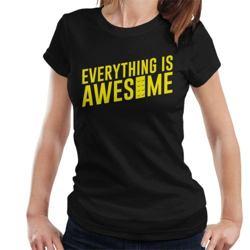 Everything Is Awesome Lego Movie Women's T-Shirt