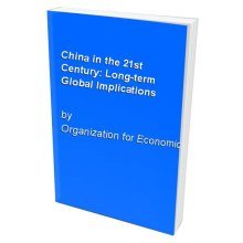 China in the 21st Century: Long-term Global Implications