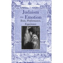 Judaism and Emotion: Texts, Performance, Experience