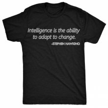8TN Intelligence is the ability to adapt to change - Stephen Hawking Quote Womens T Shirt