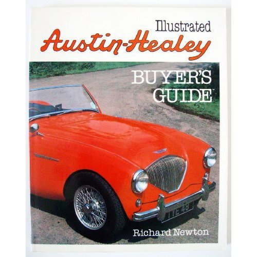 The Illustrated Austin Healey Buyer's Guide