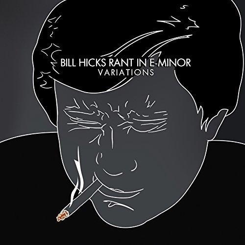 Bill Hicks - Rant In E-Minor: Variations [CD]