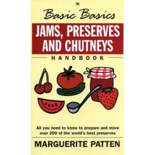 The Basic Basics Jams, Preserves and Chutneys