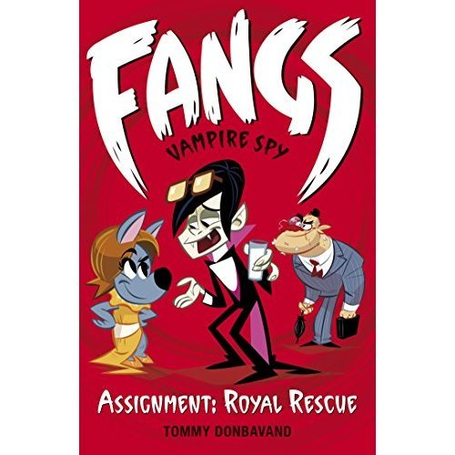 Fangs Vampire Spy Book 3: Assignment: Royal Rescue (Fangs Vampire Spy books)