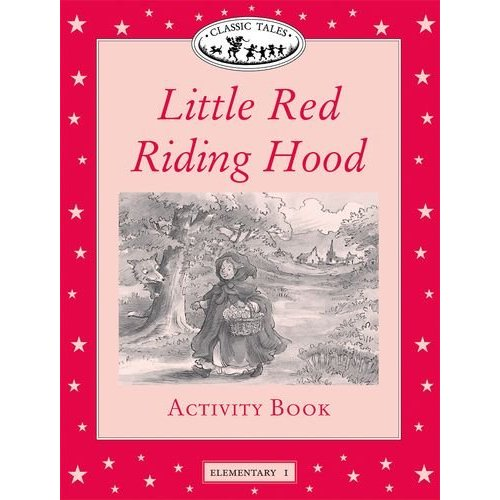 Little Red Riding Hood: Activity Book (Classic Tales: Elementary 1)