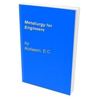 Metallurgy for Engineers