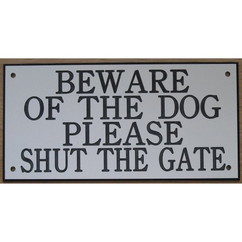 6in x 3in ACRYLIC BEWARE OF THE DOG PLEASE SHUT THE GATE SIGN IN WHITE WITH BLACK PRINT