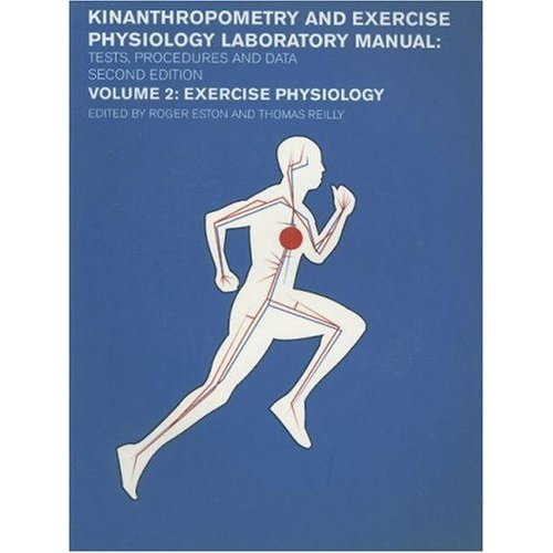 2: Kinanthropometry and Exercise Physiology Laboratory Manual: Tests, Procedures and Data: Volume Two: Exercise Physiology: Exercise Physiology Vol 2