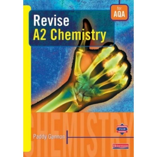 Revise A2 Chemistry for AQA (AS and A2 Chemistry Revision Guides)