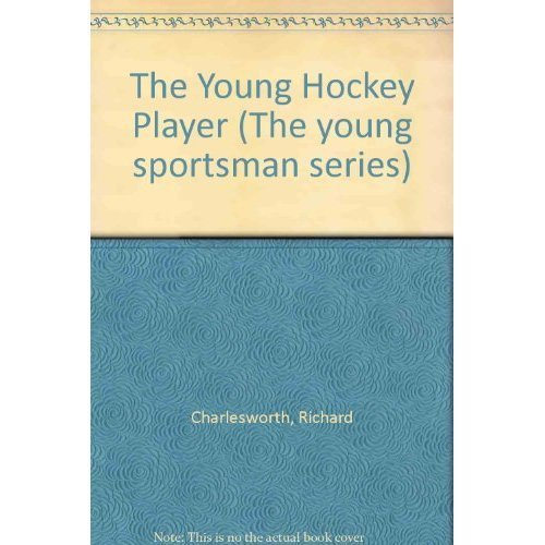 The Young Hockey Player (The young sportsman series)