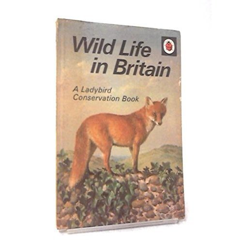 Wild Life in Britain (A ladybird conservation book)