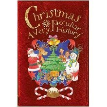 Christmas, a Very Peculiar History (cherished Library)