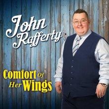 John Rafferty - Comfort of Her Wings CD (2018)