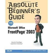 Absolute Beginner's Guide to Microsoft Office Frontpage 2003 (absolute Beginner's Guides (que))