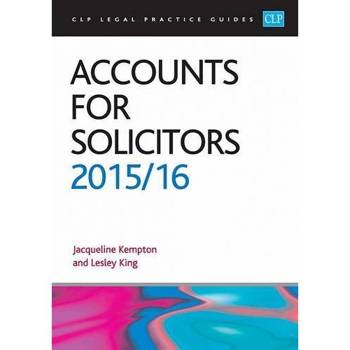 Accounts for Solicitors 2015/2016 (CLP Legal Practice Guides)