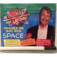 Are You Smarter Than a 5th Grader? Invisible Ink & Quiz Book, Space