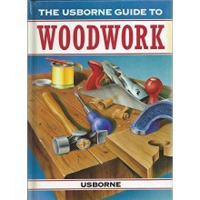 Beginner's Guide to Woodwork (The Usborne Guide to Woodwork)