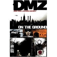 Dmz Tp Vol 01 on the Ground