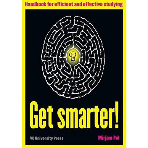 Get Smarter!: handbook for efficient and effective studying