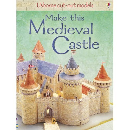 Make This Medieval Castle (Usborne Cut-out Models)