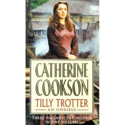 Tilly Trotter Omnibus (Catherine Cookson Ominbuses)