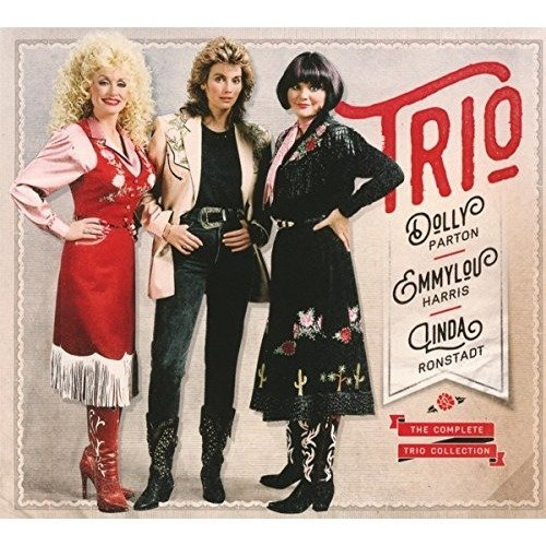 Dolly Parton, Emmylou Harris & Linda Ronstadt - The Complete Trio Collection