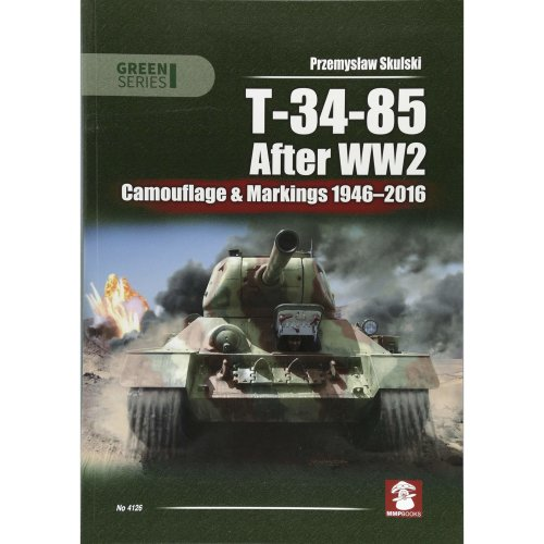 T-34-85 After WW2: Camouflage & Markings 1946-2016 (Green)