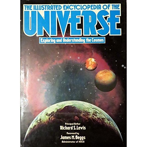 Illustrated Encyclopedia of the Universe: Understanding and Exploring the Cosmos