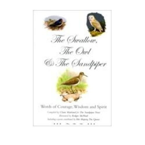 Swallow, the Owl and the Sandpiper: Words of Courage, Wisdom and Spirit