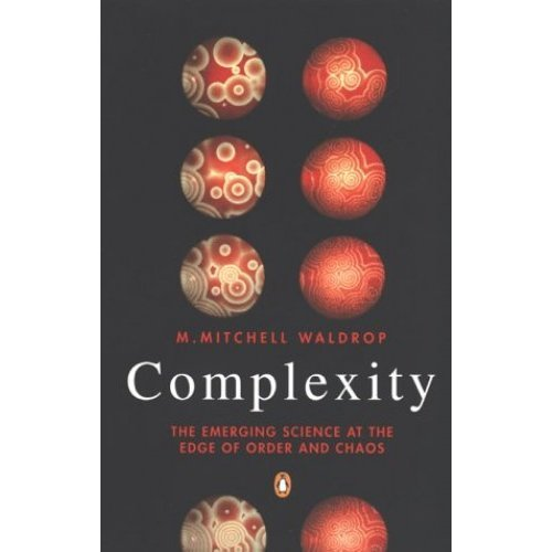 Complexity: The Emerging Science at the Edge of Order and Chaos (Penguin Science)