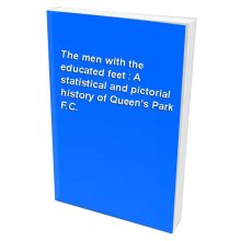 The men with the educated feet : A statistical and pictorial history of Queen's Park F.C.