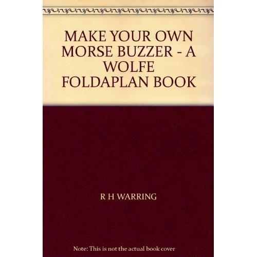 MAKE YOUR OWN MORSE BUZZER - A WOLFE FOLDAPLAN BOOK