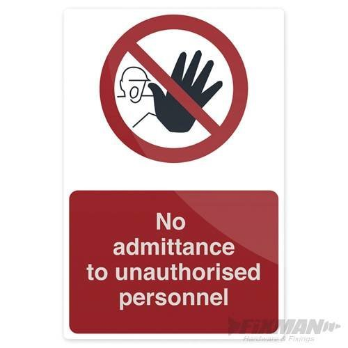 Fixman No Admittance To Unauthorised Personnel Sign - Persons Allowed Beyond -  unauthorised persons allowed beyond point x 300mm fixman 200 self