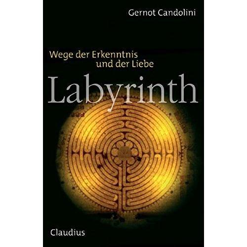 Labyrinth: Wege der Erkenntnis und der Liebe