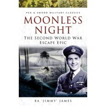 Moonless Night: The Second World War Escape Epic (Pen & Sword Military Classics)