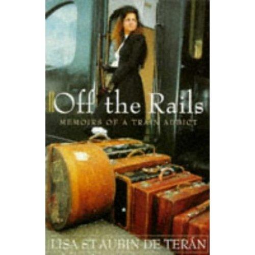 Off the Rails: Memoirs of a Train Addict