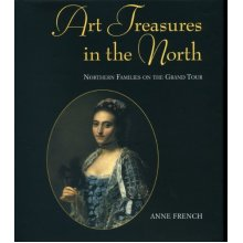 Art Treasures in the North: Northern Families on the Grand Tour