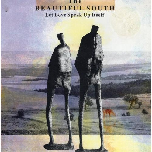 """Let Love Speak Up Itself 7"""" (UK 1991) , The Beautiful South"""