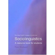 Sociolinguistics: a Resource Book for Students (routledge English Language Introductions)