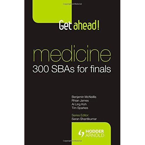 Get Ahead! Medicine: 300 SBAs for Finals