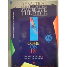 Come on in: Practical Guide to Getting Started with the Bible
