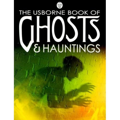 Ghosts and Hauntings (Usborne Gift Book)