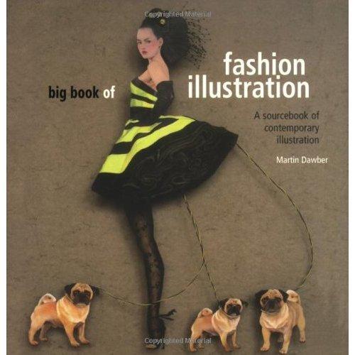 Big Book of Fashion Illustration: A World Sourcebook of ...