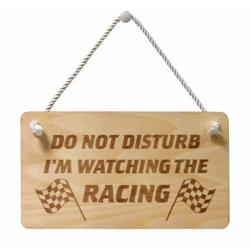 Wingman Gifts 'Do Not Disturb I'm Watching The Racing' Wooden Hanging Door Sign - Ideal gift for racing fans!