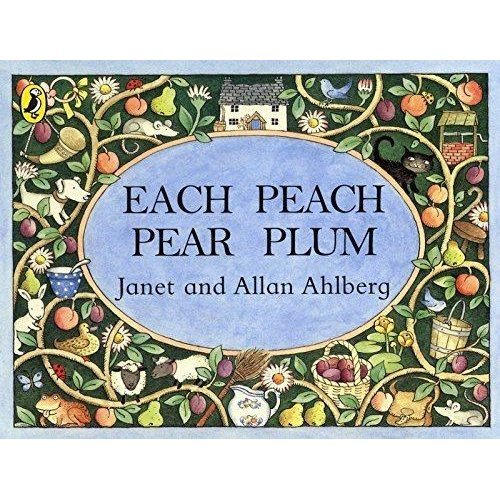 Each Peach Pear Plum by Janet & Allan Ahlberg