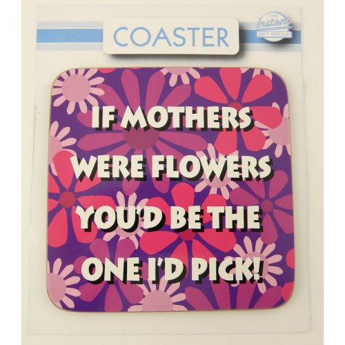 If Mothers Were Flowers Coaster