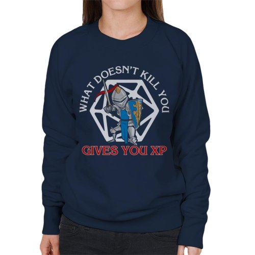 What Doesnt Kill You Gives You XP Women's Sweatshirt