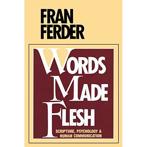 Words Made Flesh: Scripture, Psychology and Human Communication